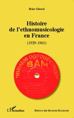 Histoire de l'ethno-musicologie en France (1929-1961)