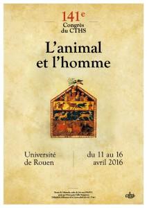 141e congrès du CTHS «L'animal et l'homme» Rouen, 11-16 avril 2016