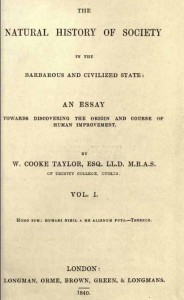 The natural history of society in the barbarous and civilized state; an essay towards discovering the origin and course of human improvement by William CookeTaylor(1840)