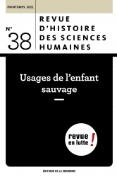Revue d'histoire des sciences humaines : Usages de l'enfant sauvage